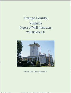 Orange County, Virginia Digest of Will Abstracts, 1734-1838