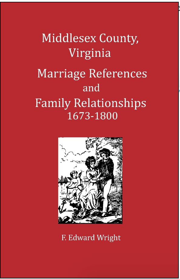 Middlesex County Virginia Marriage References and Family Relationships 1673-1800