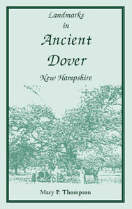 Landmarks in Ancient Dover, New Hampshire