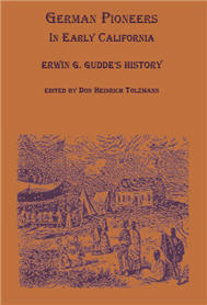 German Pioneers in Early California: Erwin G. Gudde's History