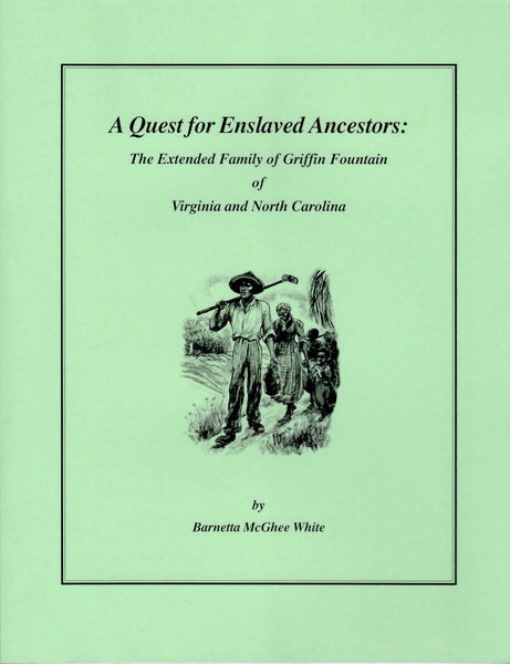 A Quest for Enslaved Ancestors: The Extended Family of Griffin Fountain of Virginia and North Carolina