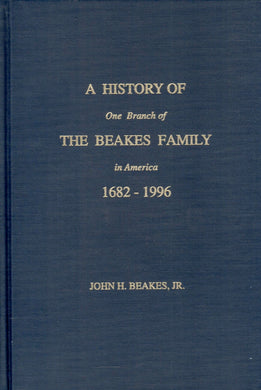 A History of One Branch of The Beakes Family in America 1682-1996
