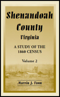 Shenandoah County, Virginia: A Study of the 1860 Census, Volume 2
