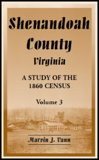Shenandoah County, Virginia: A Study of the 1860 Census, Volume 3
