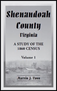 Shenandoah County, Virginia: A Study of the 1860 Census, Volume 1