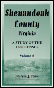 Shenandoah County, Virginia: A Study of the 1860 Census, Volume 6