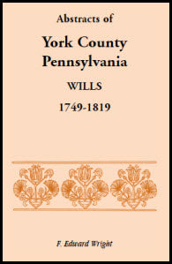 Abstracts of York County, Pennsylvania, Wills, 1749-1819