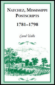 Natchez Postscripts, 1781-1798