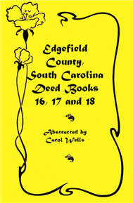Edgefield County, South Carolina: Deed Books 16, 17 and 18