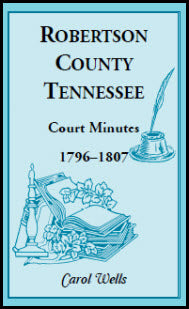 Robertson County, Tennessee, Court Minutes, 1796-1807