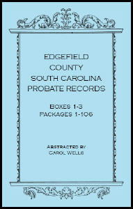 Edgefield County, South Carolina Probate Records, Boxes 1 - 3, Packages 1 - 106