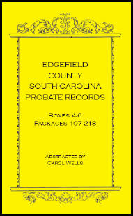 Edgefield County, South Carolina Probate Records, Boxes 4 - 6, Packages 107 - 218