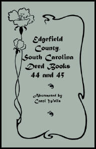 Edgefield County, South Carolina: Deed Books 44 and 45
