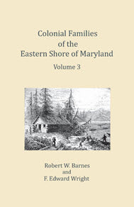 Colonial Families of the Eastern Shore of Maryland, Volume 3