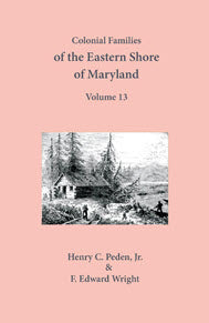 Colonial Families of the Eastern Shore of Maryland, Volume 13
