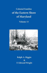 Colonial Families of the Eastern Shore of Maryland, Volume 15