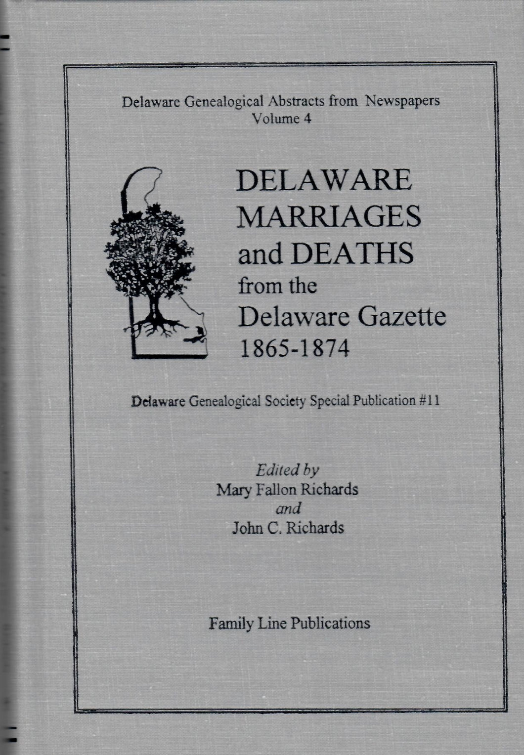 Delaware Genealogical Abstracts from Newspapers. Volume 4: Delaware Marriages and Deaths from the Delaware Gazette 1865-1874