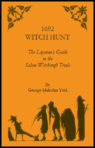 1692 Witch Hunt: The Layman's Guide to the Salem Witchcraft Trials