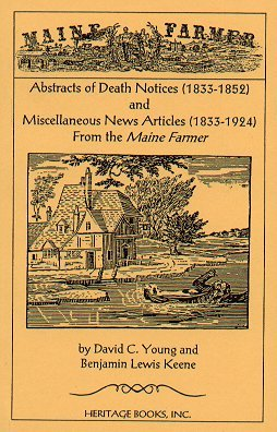 Abstracts of Death Notices (1833-1852) and Miscellaneous News Items from the Maine Farmer (1833-1924)