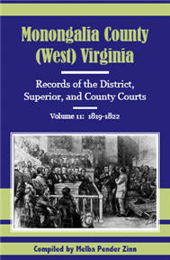 Monongalia County, (West) Virginia: Records of the District, Superior, and County Courts, Volume 11: 1819-1822
