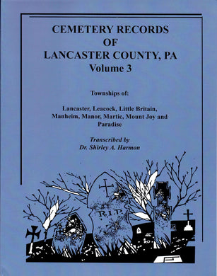 Cemetery Records of Lancaster County, Pennsylvania, Volume 3