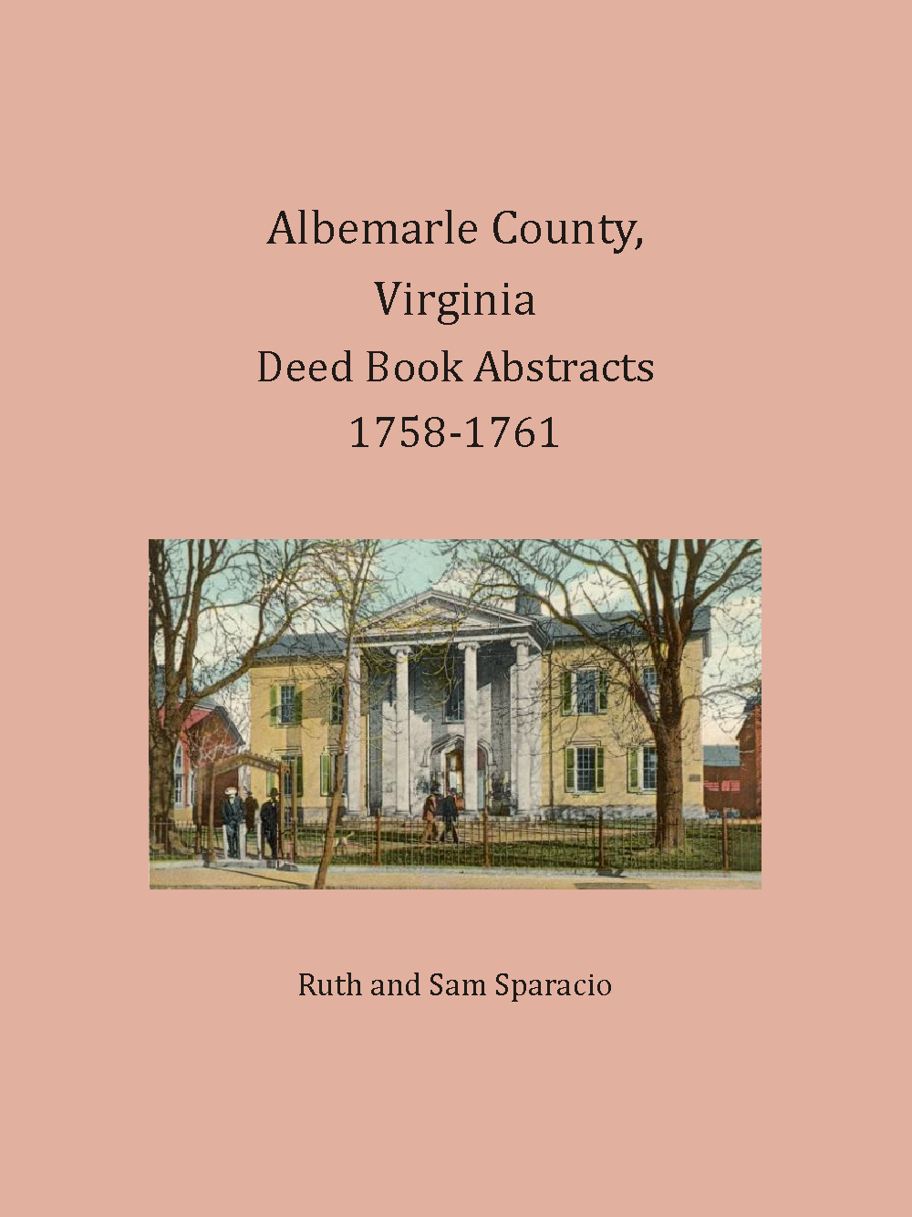 Albemarle County, Virginia Deed Book Abstracts, 1758-1761