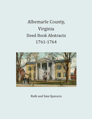Albemarle County, Virginia Deed Book Abstracts, 1761-1764