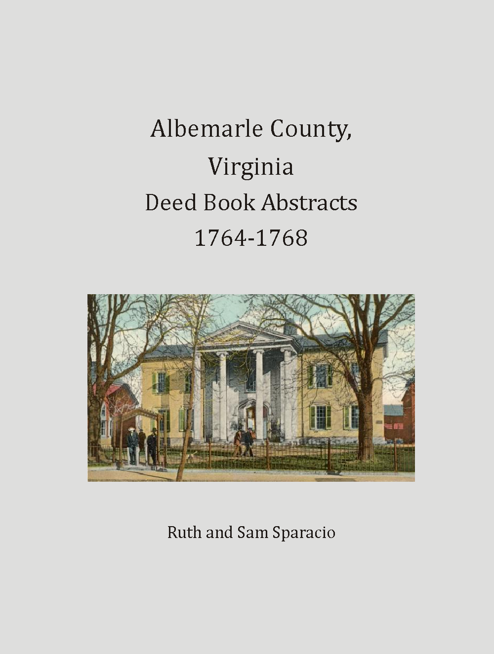 Albemarle County, Virginia Deed Book Abstracts, 1764-1768