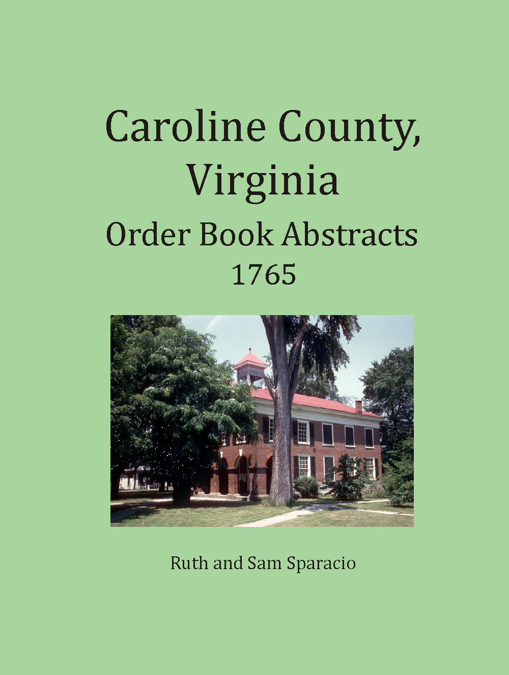 Caroline County Virginia Order Book Abstracts, 1765