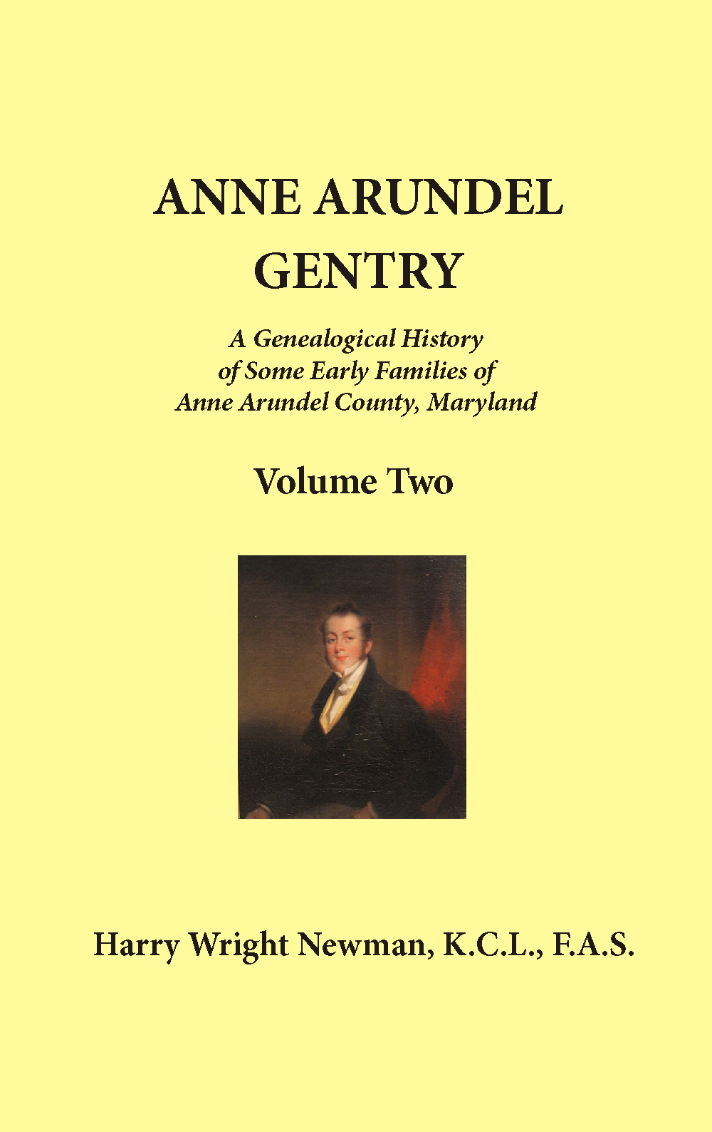 Anne Arundel Gentry, A Genealogical History of Some Early Families of Anne Arundel County, Maryland, Volume 2