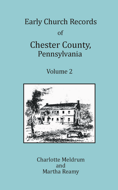Early Church Records of Chester County, Pennsylvania, Volume 2