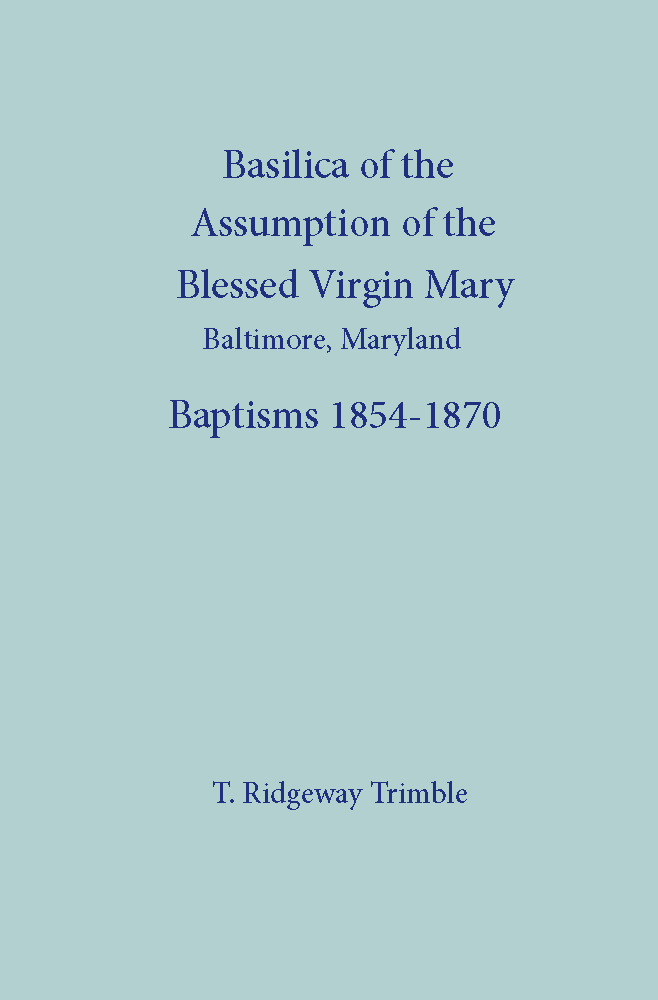 Basilica of the Assumption of the Blessed Virgin Mary [Baltimore, Maryland] – Baptisms 1854-1870