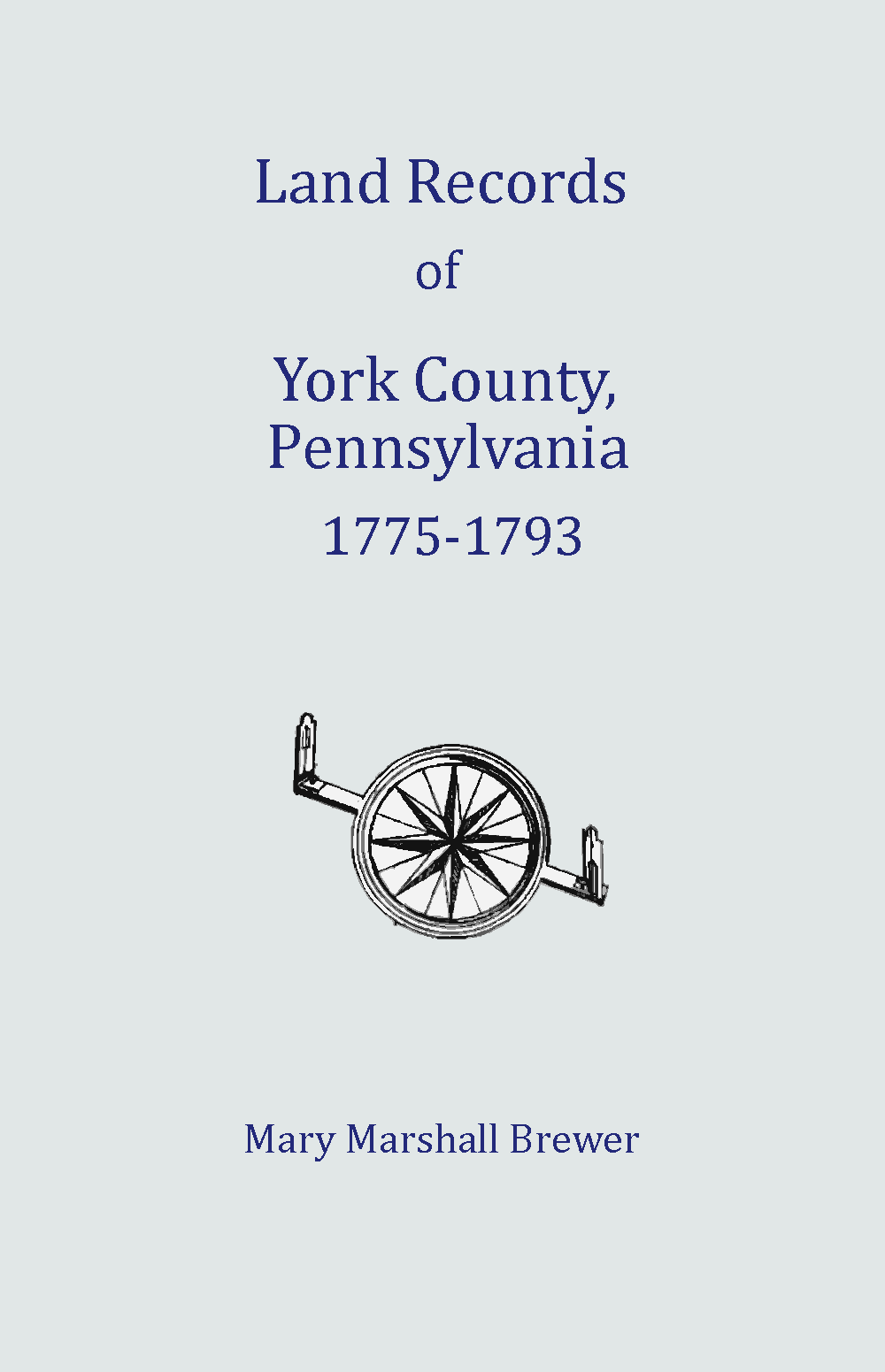 Land Records of York County, Pennsylvania, Libers G and H, 1775-1793