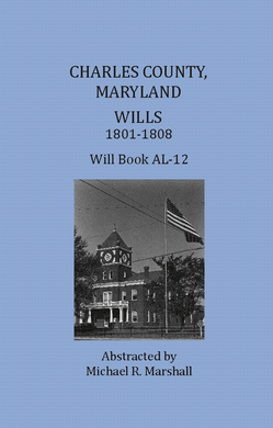 Charles County, Maryland, Wills, 1801 - 1808, Will Book AL-12