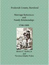 Frederick County, Maryland Marriage References and Family Relationships, 1748-1800
