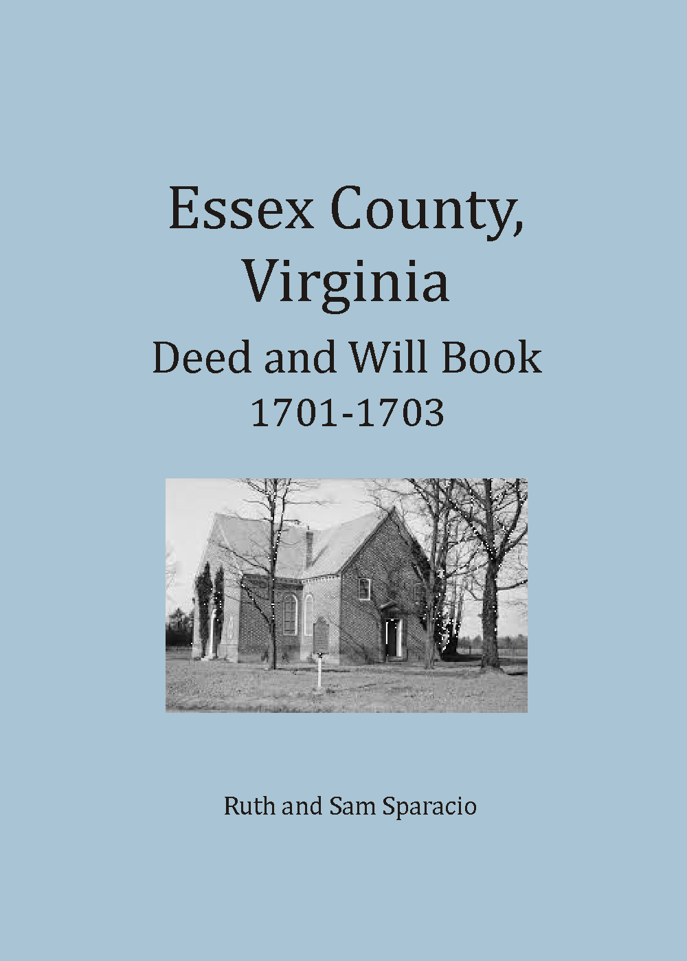 Essex County, Virginia Deed and Will Abstracts 1701-1703