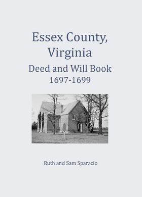 Essex County, Virginia Deed and Will Abstracts 1697-1699