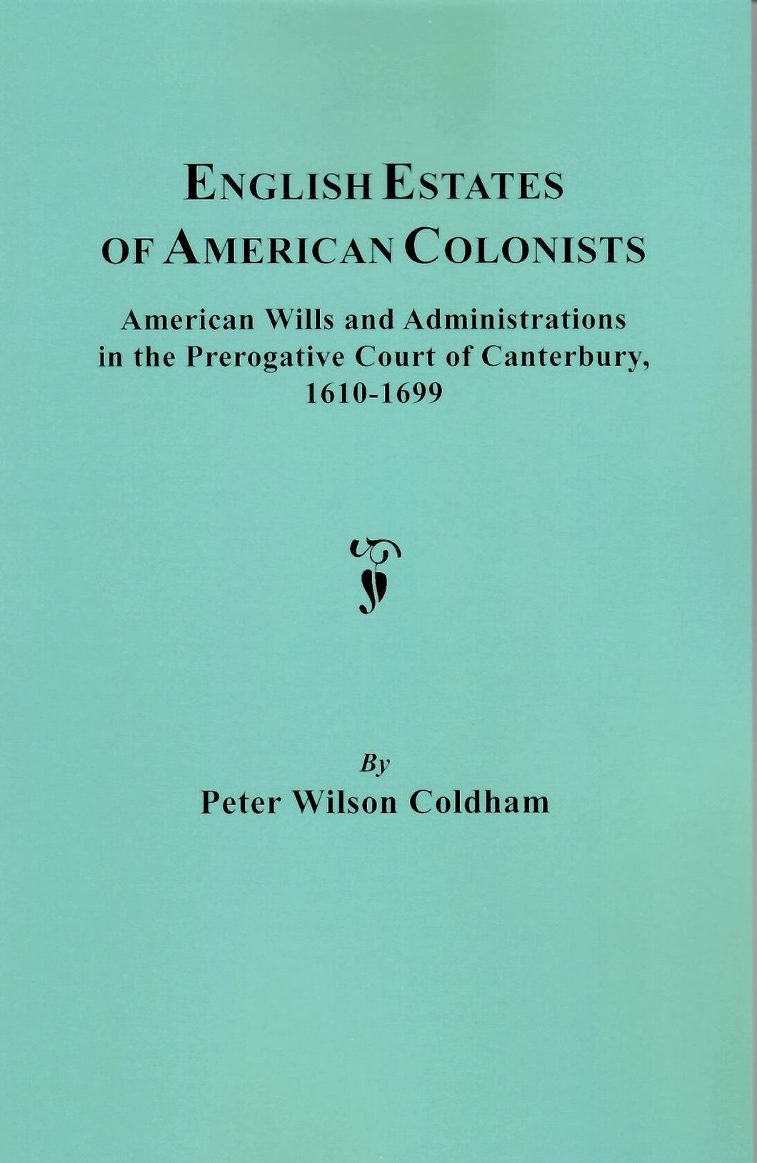 English Estates of American Colonists, 1610-1699