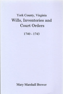 York County, Virginia Wills, Inventories and Court Orders, 1740-1743