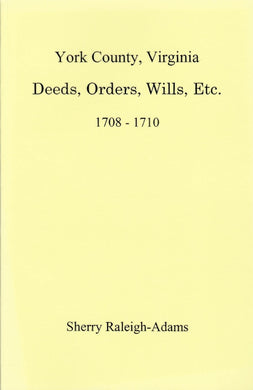 York County, Virginia Deeds, Orders, Wills, Etc., 1708-1710