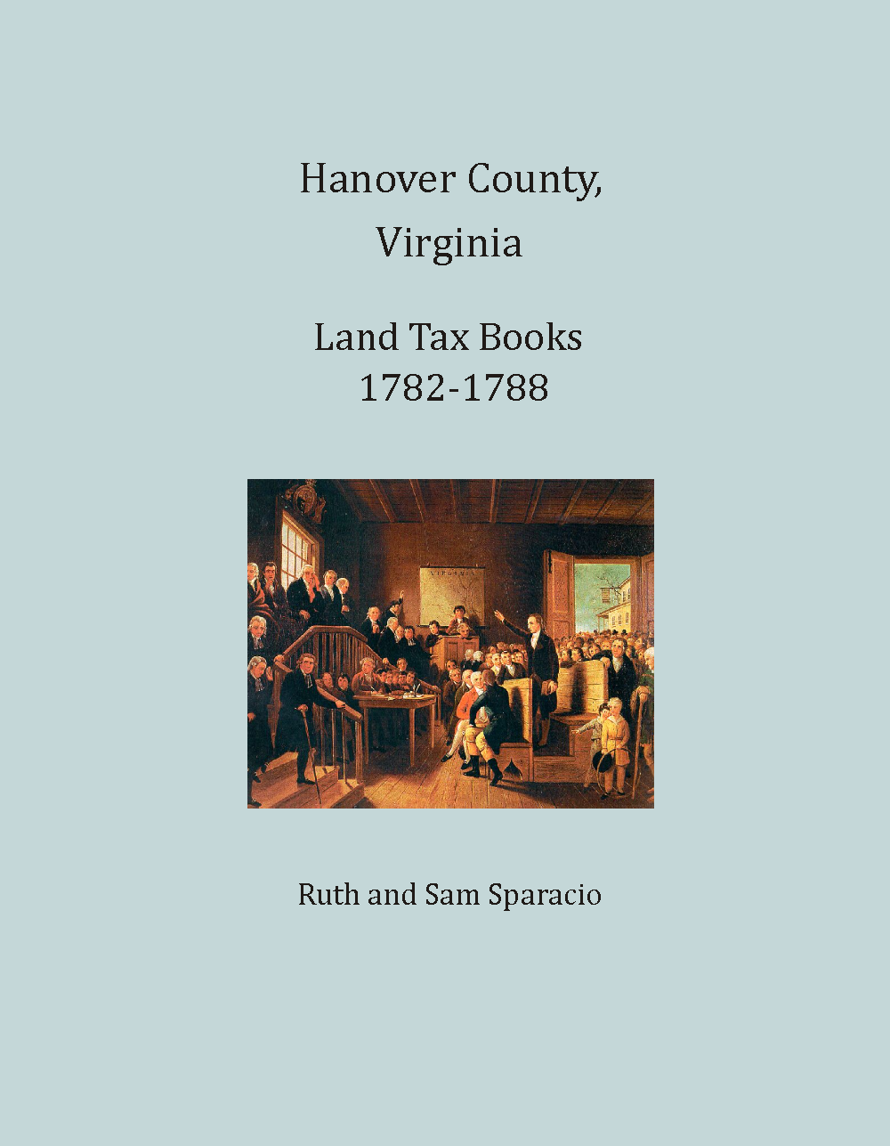 Hanover County, Virginia Land Tax Book, 1782-1788