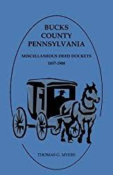Bucks County, Pennsylvania, Miscellaneous Deed Dockets 1857-1900