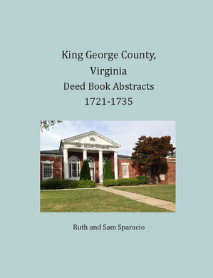 King George County, Virginia Deed Book Abstracts, 1721-1735