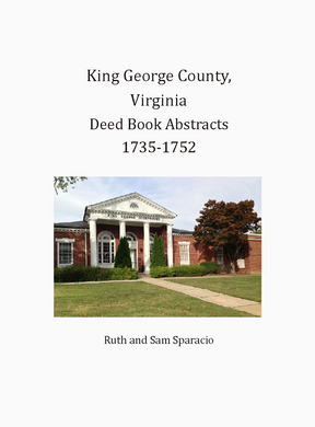 King George County, Virginia Deed Book Abstracts, 1735-1752