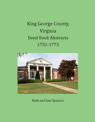 King George County, Virginia Deed Book Abstracts, 1753-1773