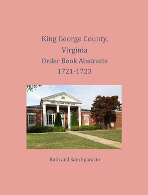 King George County, Virginia Order Book Abstracts, 1721-1723