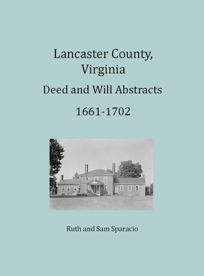 Lancaster County Virginia Deed and Will Book, 1661-1702 (1661-1666 and 1699-1702)