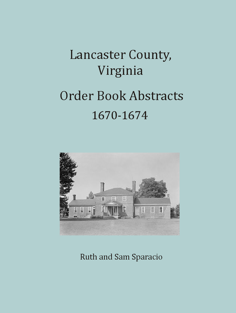 Lancaster County, Virginia Order Book Abstracts, 1670-1674