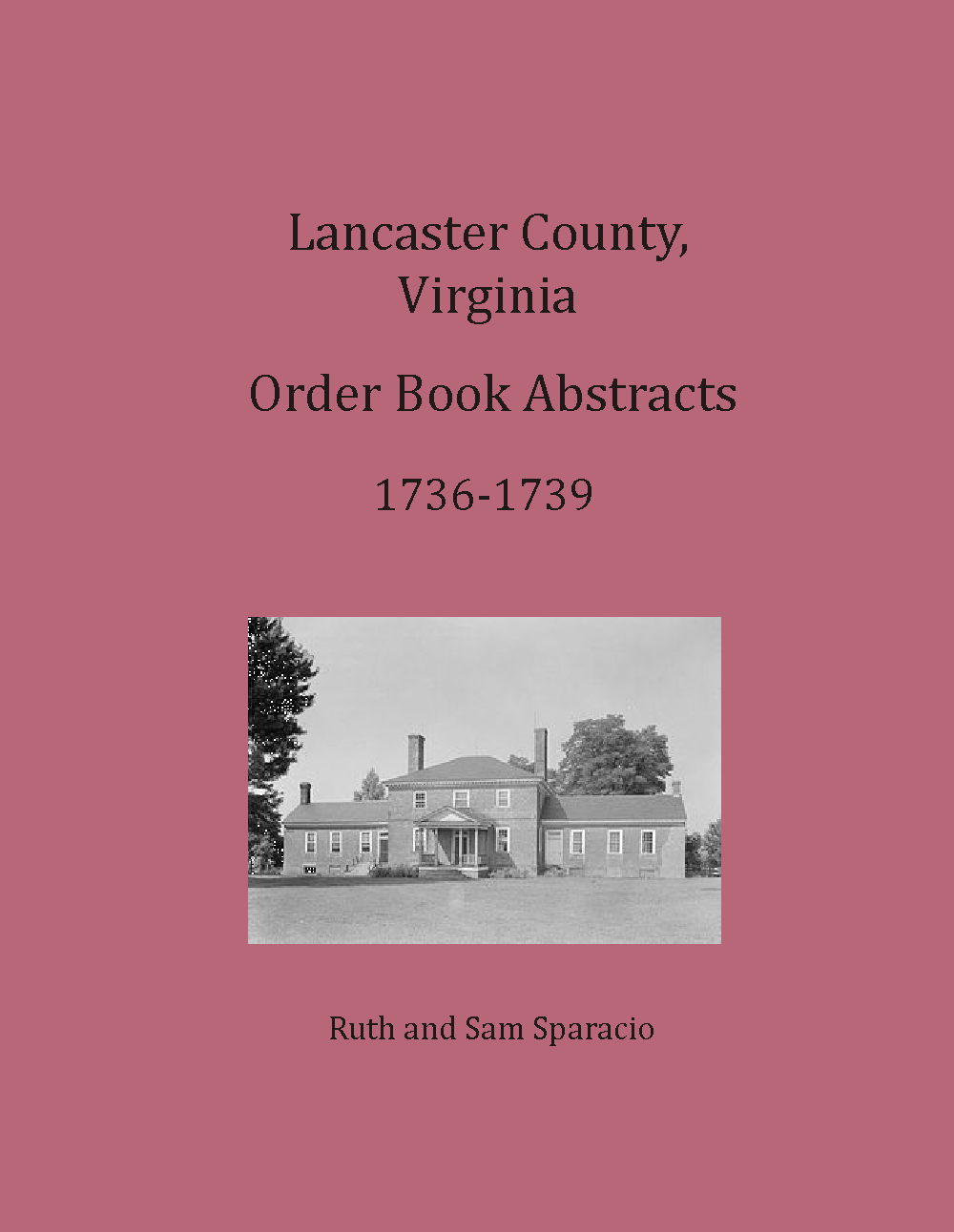 Lancaster County, Virginia Order Book Abstracts, 1736-1739