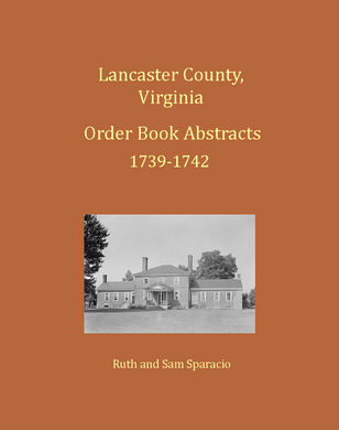 Lancaster County, Virginia Order Book Abstracts, 1739-1742